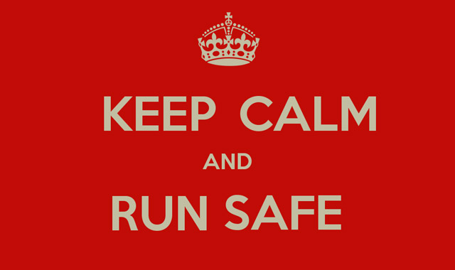 Keep calm and Run safe